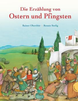Die Erzählung von Ostern und Pfingsten - Rainer Oberthür  [Gebundene Ausgabe]