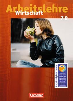 Wirtschaft. Allgemeine Ausgabe - Neubearbeitung: Wirtschaft 7./8. Schuljahr - Schülerbuch. Allgemeine Ausgabe. Neubearbeitung