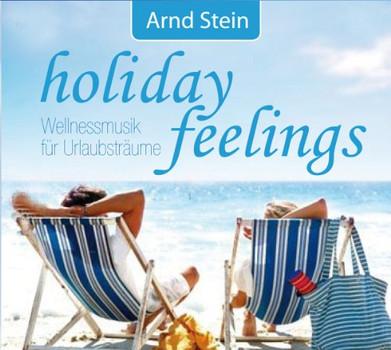 Arnd Stein - Holiday Feelings-Wellnessmusik Urlaub