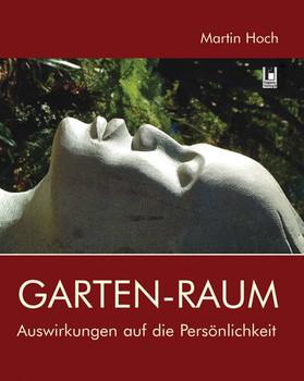 Garten-Raum: Auswirkungen auf die Persönlichkeit - Hoch, Martin