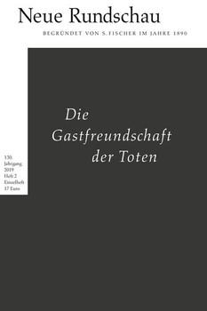 Neue Rundschau 2019/2. Die Gastfreundschaft der Toten [Taschenbuch]