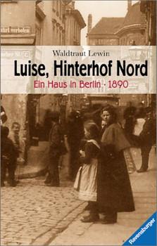 Luise, Hinterhof Nord - Waldtraut Lewin