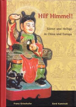 Hilf Himmel!. Götter und Heilige in Europa - Gerd Kaminski