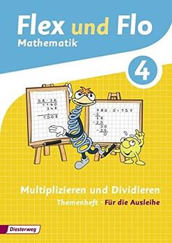 Flex und Flo: Mathematik 4 - Multiplizieren und Dividieren - Für die Ausleihe [Broschiert]