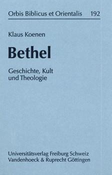 Bethel. Geschichte, Kult und Theologie - Klaus Koenen  [Gebundene Ausgabe]