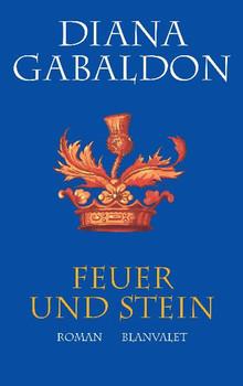 Die Highland-Saga - Band 1: Feuer und Stein - Diana Gabaldon
