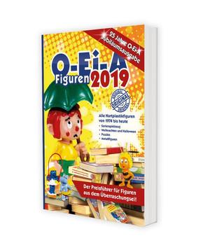 O-Ei-A Figuren 2019 - 25 Jahre O-Ei-A - Jubiläumsausgabe. Das Original - Der Preisführer für Figuren aus dem Überraschungsei! - Feiler André [Taschenbuch]