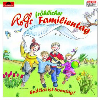 Rolf und Seine Freunde Zuckowski - Rolfs Fröhlicher Familientag