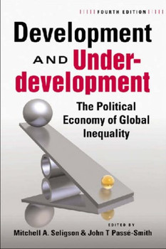 Development and Underdevelopment: The Political Economy of Global Inequality - Seligson, Mitchell A.