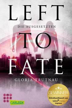 Left to Fate. Die Ausgesetzten - Gloria Trutnau  [Taschenbuch]