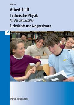 Technische Physik für das Berufskolleg - Arbeitsheft. Elektrizität und Magnetismus - Jens Kircher  [Taschenbuch]