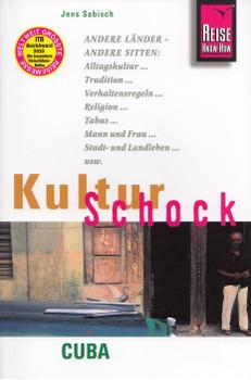 KulturSchock: Cuba - Alltagskultur, Tradition, Verhaltensregeln, Religion, Tabus, Mann und Frau, Stadt- und Landleben - Jens Sobisch [Taschenbuch, 5. Auflage 2012]