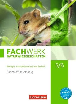 Fachwerk Naturwissenschaften - Baden-Württemberg: 5./6. Schuljahr: Biologie, Naturphänomene und Technik - Schülerbuch - Baur, Thomas