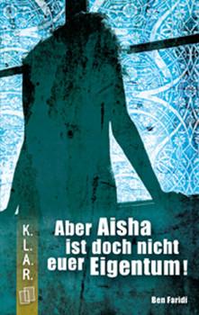Aber Aisha ist doch nicht euer Eigentum - Ben Faridi