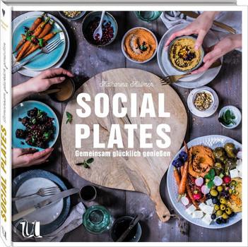 Social Plates. Gemeinsam glücklich genießen - Katharina Küllmer  [Gebundene Ausgabe]