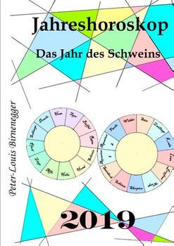 Jahreshoroskop 2019. Das Jahr des Schweins - Peter-Louis Birnenegger  [Taschenbuch]