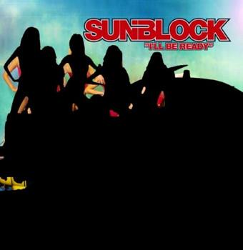 Sunblock - I'll Be Ready