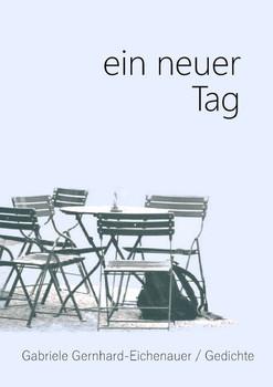 ein neuer Tag - Gabriele Gernhard - Eichenauer  [Taschenbuch]