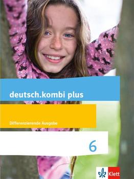 deutsch.kombi plus / Schülerbuch 6 Schuljahr. Differenzierende Allgemeine Ausgabe ab 2015 [Gebundene Ausgabe]