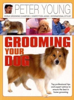 Grooming Your Dog - Young, Peter