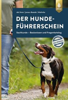 Der Hundeführerschein – Das Original. Sachkunde – Basiswissen und Fragenkatalog - Renate Jones-Baade  [Taschenbuch]