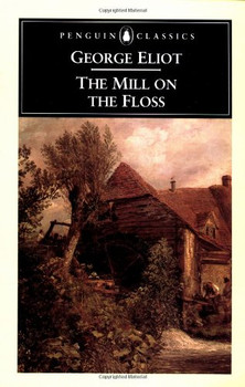 The Mill on the Floss (Penguin Classics) - George Eliot