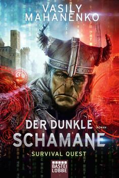 Survival Quest: Der dunkle Schamane. Roman - Vasily Mahanenko  [Taschenbuch]