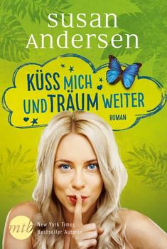 Küss mich und träum weiter - Susan Andersen [Taschenbuch]