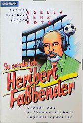 So werde ich Heribert Fassbender. Grund- und Aufbauwortschatz Fußballreportage. - Jürgen Roth