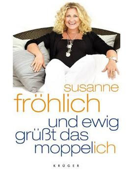 Und ewig grüßt das Moppel-Ich - Susanne Fröhlich