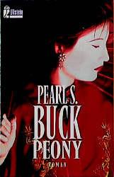 Peony. - Pearl S. Buck