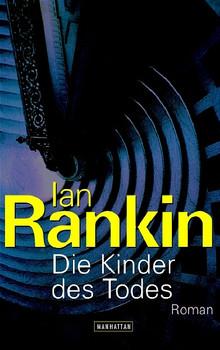 Die Kinder des Todes: Roman - Ian Rankin