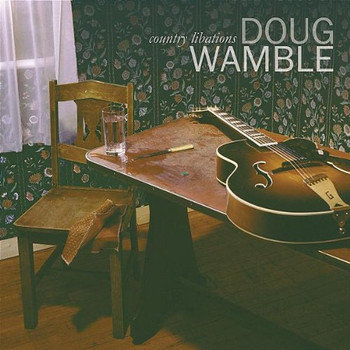 Doug Wamble - Country Libations