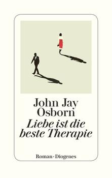 Liebe ist die beste Therapie - John Jay Osborn  [Gebundene Ausgabe]