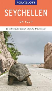 POLYGLOTT on tour Reiseführer Seychellen. Individuelle Touren über die Inseln - Thomas J. Kinne  [Taschenbuch]