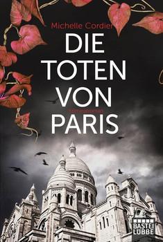 Die Toten von Paris. Roman - Michelle Cordier  [Taschenbuch]