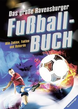 Das große Ravensburger Fußballbuch. Alle Zahlen, Fakten und Rekorde - Barbara Iland-Olschewski  [Gebundene Ausgabe]