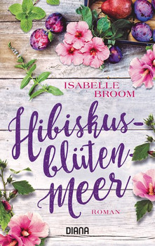 Hibiskusblütenmeer. Roman - Isabelle Broom  [Taschenbuch]
