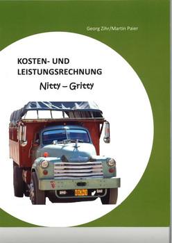 Kosten- und Leistungsrechnung. Nitty-Gritty - Georg Zihr  [Taschenbuch]