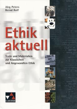 Ethik aktuell: Texte und Materialien zur Klassischen und Angewandten Ethik - Jörg Peters [Taschenbuch, 2. Auflage 2013]