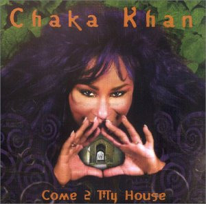 Chaka Khan - Come in 2 My House