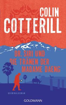 Dr. Siri und die Tränen der Madame Daeng. Dr. Siri ermittelt 10 - Kriminalroman - Colin Cotterill  [Taschenbuch]