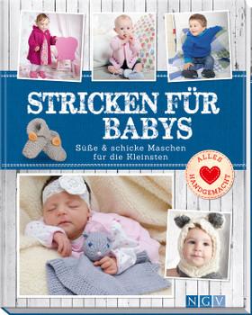 Stricken für Babys: Süße & schicke Maschen für die Kleinsten - Ilka Buchholz