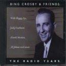 Crosby & Friends - Radio Years