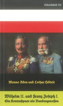 Wilhelm II. und Franz Joseph I.. Ein Kontrastpaar als Bundesgenossen. - Menno Aden  [Taschenbuch]