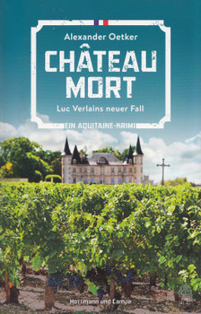 Chateau Mort: Luc Verlains neuer Fall - Alexander Oetker [Taschenbuch]