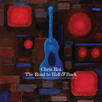 Chris Rea - The Road to Hell and Back (Limited Edition)