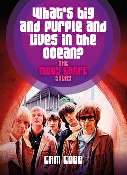 What's big and purple and lives in the Ocean?:. The Moby Grape Story. Englische Originalausgabe. - Cam Cobb  [Taschenbuch]