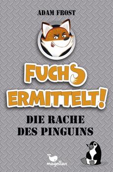 Fuchs ermittelt! Die Rache des Pinguins – Band 1 - Adam Frost  [Gebundene Ausgabe]