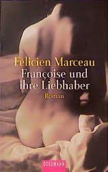 Francoise und ihre Liebhaber - Felicien Marceau